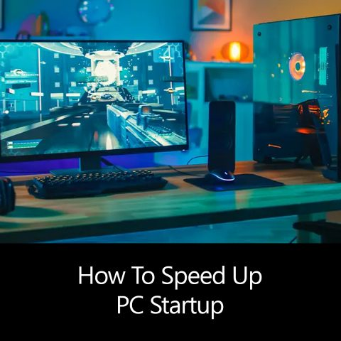 How To Speed Up PC Startup