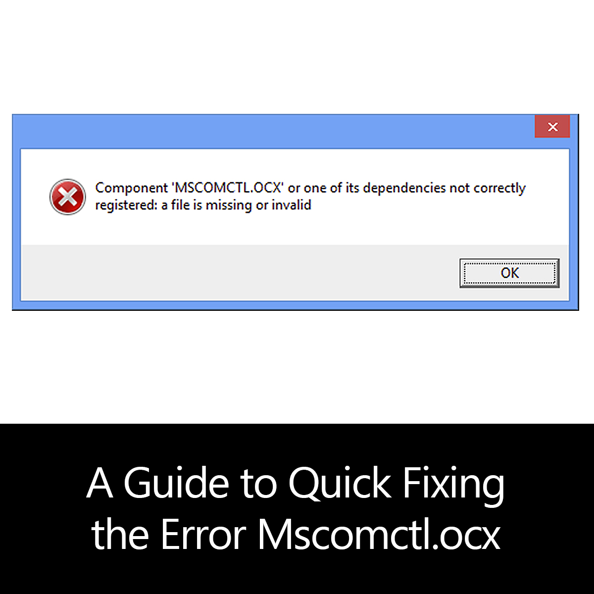 A Guide to Quick Fixing the Error Mscomctl.ocx