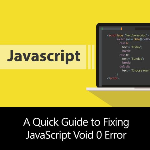 A Quick Guide to Fixing JavaScript Void 0 Error