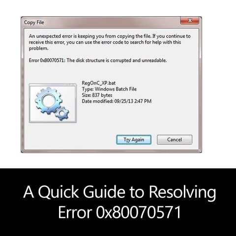 A Quick Guide to Resolving Error 0x80070571