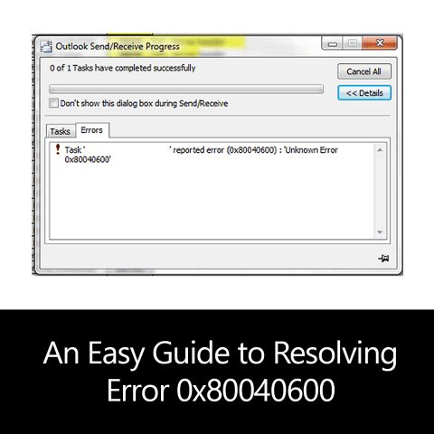 An Easy Guide to Resolving Error 0x80040600