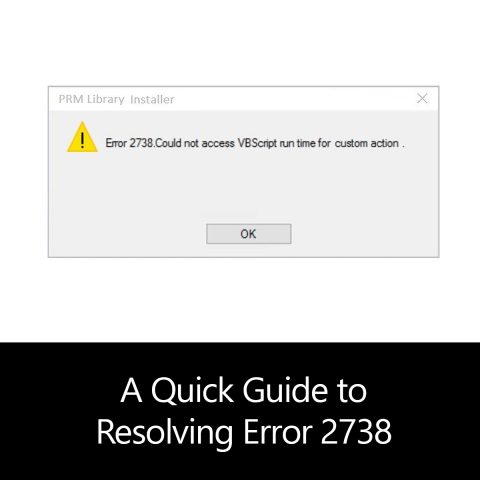 A Quick Guide to Resolving Error 2738