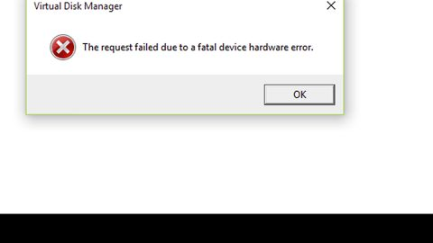 The request failed due to a fatal device hardware error