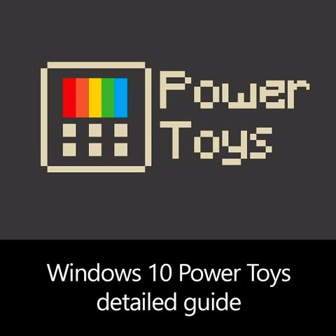 Windows 10 Power Toys detailed guide