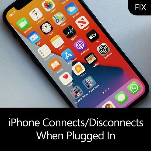 iPhone Connects & Disconnects When Plugged In